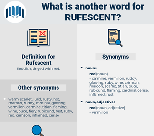 Rufescent, synonym Rufescent, another word for Rufescent, words like Rufescent, thesaurus Rufescent
