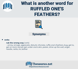 ruffled one's feathers, synonym ruffled one's feathers, another word for ruffled one's feathers, words like ruffled one's feathers, thesaurus ruffled one's feathers