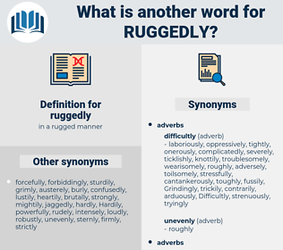 ruggedly, synonym ruggedly, another word for ruggedly, words like ruggedly, thesaurus ruggedly
