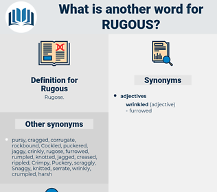 Rugous, synonym Rugous, another word for Rugous, words like Rugous, thesaurus Rugous