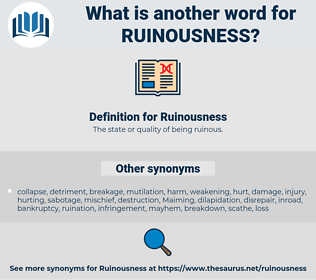 Ruinousness, synonym Ruinousness, another word for Ruinousness, words like Ruinousness, thesaurus Ruinousness