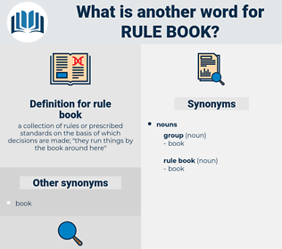 rule book, synonym rule book, another word for rule book, words like rule book, thesaurus rule book