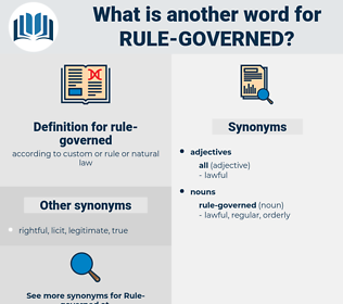 rule-governed, synonym rule-governed, another word for rule-governed, words like rule-governed, thesaurus rule-governed
