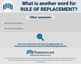 rule of replacement, synonym rule of replacement, another word for rule of replacement, words like rule of replacement, thesaurus rule of replacement