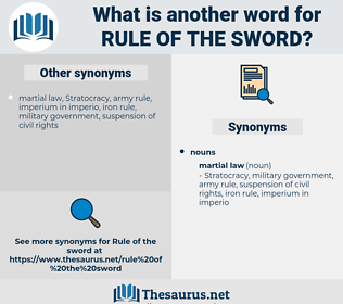 rule of the sword, synonym rule of the sword, another word for rule of the sword, words like rule of the sword, thesaurus rule of the sword