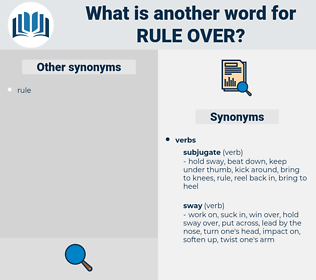 rule over, synonym rule over, another word for rule over, words like rule over, thesaurus rule over