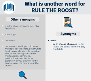 rule the roost, synonym rule the roost, another word for rule the roost, words like rule the roost, thesaurus rule the roost