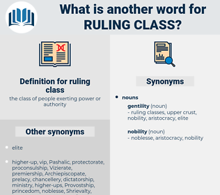 ruling class, synonym ruling class, another word for ruling class, words like ruling class, thesaurus ruling class