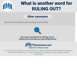 ruling out, synonym ruling out, another word for ruling out, words like ruling out, thesaurus ruling out