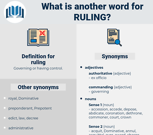 ruling, synonym ruling, another word for ruling, words like ruling, thesaurus ruling