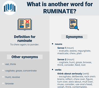 ruminate, synonym ruminate, another word for ruminate, words like ruminate, thesaurus ruminate