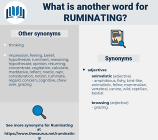 Ruminating, synonym Ruminating, another word for Ruminating, words like Ruminating, thesaurus Ruminating
