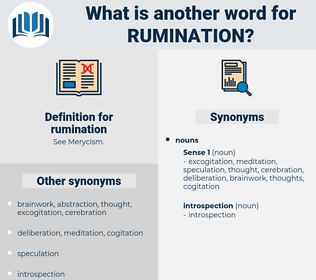 rumination, synonym rumination, another word for rumination, words like rumination, thesaurus rumination