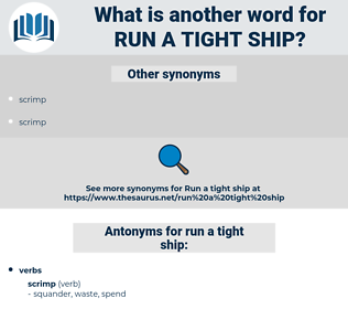 run a tight ship, synonym run a tight ship, another word for run a tight ship, words like run a tight ship, thesaurus run a tight ship