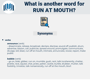 run at mouth, synonym run at mouth, another word for run at mouth, words like run at mouth, thesaurus run at mouth