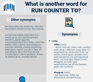 run counter to, synonym run counter to, another word for run counter to, words like run counter to, thesaurus run counter to