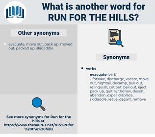 run for the hills, synonym run for the hills, another word for run for the hills, words like run for the hills, thesaurus run for the hills