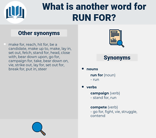 run for, synonym run for, another word for run for, words like run for, thesaurus run for