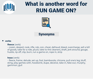 run game on, synonym run game on, another word for run game on, words like run game on, thesaurus run game on