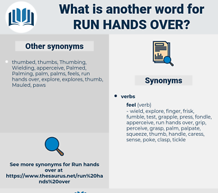 run hands over, synonym run hands over, another word for run hands over, words like run hands over, thesaurus run hands over