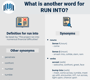 run into, synonym run into, another word for run into, words like run into, thesaurus run into