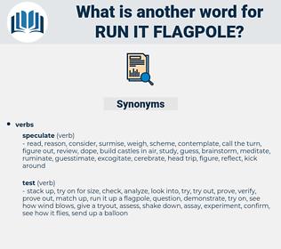 run it flagpole, synonym run it flagpole, another word for run it flagpole, words like run it flagpole, thesaurus run it flagpole