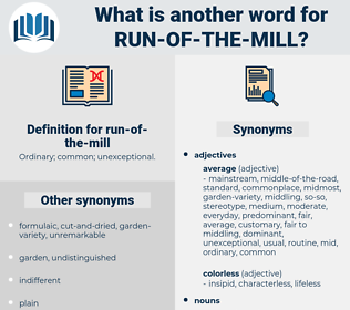 run-of-the-mill, synonym run-of-the-mill, another word for run-of-the-mill, words like run-of-the-mill, thesaurus run-of-the-mill