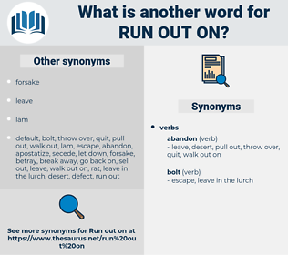 run out on, synonym run out on, another word for run out on, words like run out on, thesaurus run out on