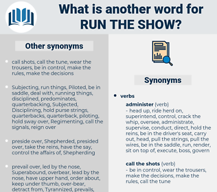 run the show, synonym run the show, another word for run the show, words like run the show, thesaurus run the show