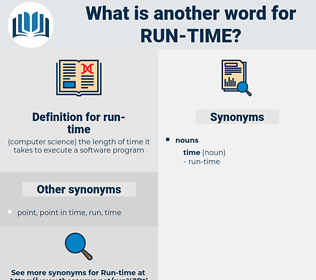run-time, synonym run-time, another word for run-time, words like run-time, thesaurus run-time