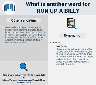 run up a bill, synonym run up a bill, another word for run up a bill, words like run up a bill, thesaurus run up a bill