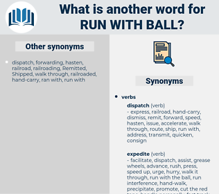 run with ball, synonym run with ball, another word for run with ball, words like run with ball, thesaurus run with ball