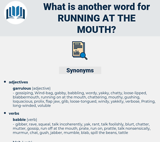 running at the mouth, synonym running at the mouth, another word for running at the mouth, words like running at the mouth, thesaurus running at the mouth