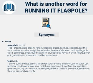 running it flagpole, synonym running it flagpole, another word for running it flagpole, words like running it flagpole, thesaurus running it flagpole