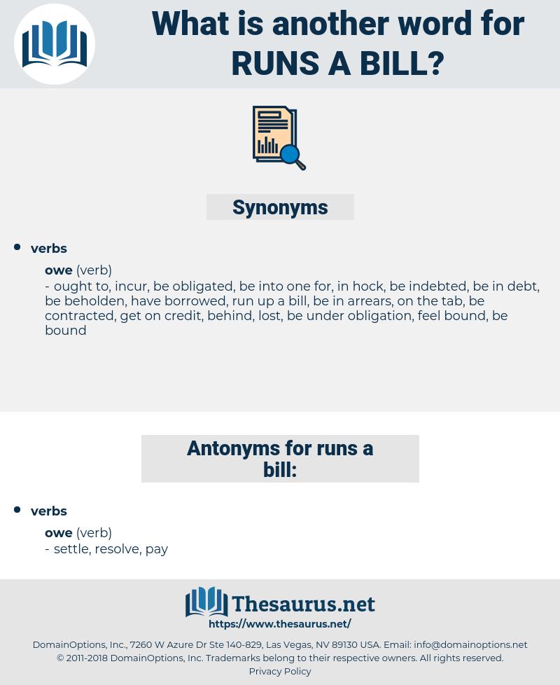 runs a bill, synonym runs a bill, another word for runs a bill, words like runs a bill, thesaurus runs a bill