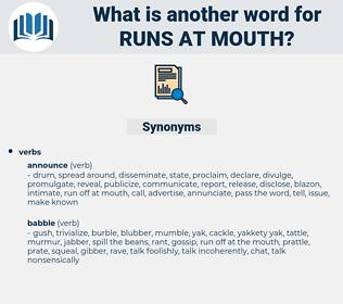runs at mouth, synonym runs at mouth, another word for runs at mouth, words like runs at mouth, thesaurus runs at mouth