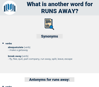 runs away, synonym runs away, another word for runs away, words like runs away, thesaurus runs away