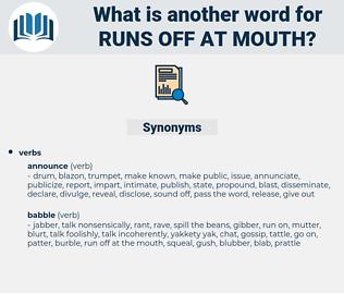 runs off at mouth, synonym runs off at mouth, another word for runs off at mouth, words like runs off at mouth, thesaurus runs off at mouth