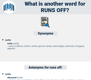 runs off, synonym runs off, another word for runs off, words like runs off, thesaurus runs off