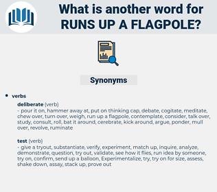 runs up a flagpole, synonym runs up a flagpole, another word for runs up a flagpole, words like runs up a flagpole, thesaurus runs up a flagpole