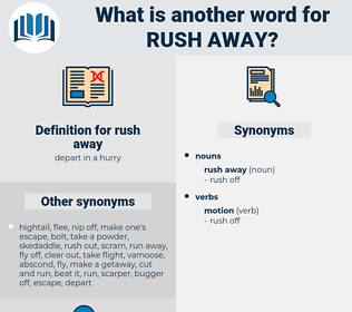 rush away, synonym rush away, another word for rush away, words like rush away, thesaurus rush away