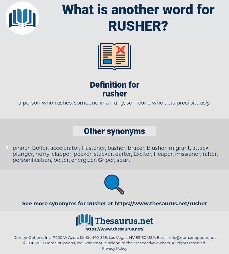 rusher, synonym rusher, another word for rusher, words like rusher, thesaurus rusher