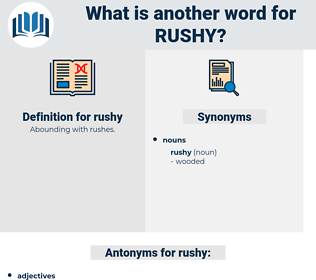 rushy, synonym rushy, another word for rushy, words like rushy, thesaurus rushy