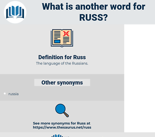 Russ, synonym Russ, another word for Russ, words like Russ, thesaurus Russ