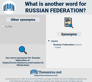Russian Federation, synonym Russian Federation, another word for Russian Federation, words like Russian Federation, thesaurus Russian Federation