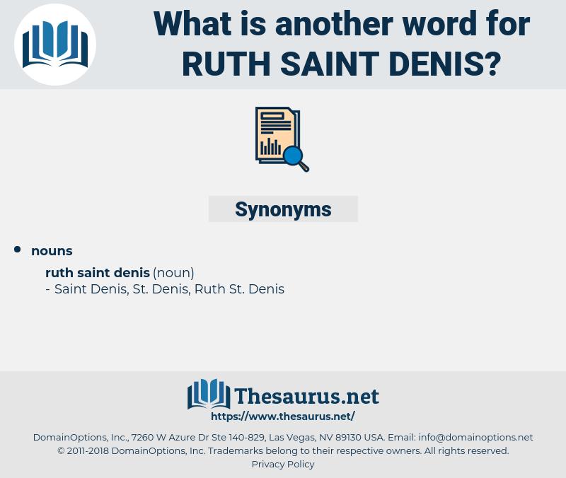 Ruth Saint Denis, synonym Ruth Saint Denis, another word for Ruth Saint Denis, words like Ruth Saint Denis, thesaurus Ruth Saint Denis
