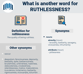 ruthlessness, synonym ruthlessness, another word for ruthlessness, words like ruthlessness, thesaurus ruthlessness
