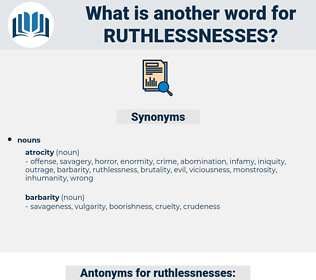 ruthlessnesses, synonym ruthlessnesses, another word for ruthlessnesses, words like ruthlessnesses, thesaurus ruthlessnesses