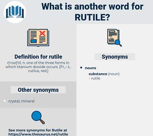 rutile, synonym rutile, another word for rutile, words like rutile, thesaurus rutile