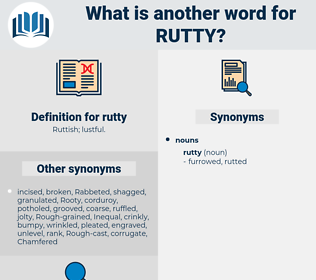 rutty, synonym rutty, another word for rutty, words like rutty, thesaurus rutty